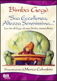 """""""Sua Eccellenza, Altezza Serenissima…"""""""