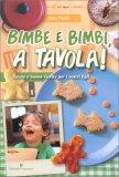 Bimbe e Bimbi, a Tavola! - Libro