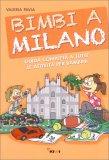 Bimbi a Milano - Guida Completa a Tutte le attività per Bambini - Libro