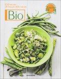 Bio - 250 Ricette all'Insegna della Natura  - Libro