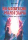 Bio-Magnetismo e Pranoterapia - Libro