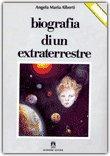 Biografia di un extraterrestre