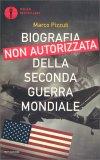 Biografia Non Autorizzata della Seconda Guerra Mondiale — Libro