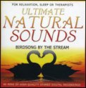 Ultimate Natural Sounds - Birdsong by the Stream  - CD