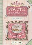 Biscotti - Dolcetti, Muffin, Donuts e altre Squisitezze da Fare in Casa - Libro