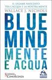 Blue Mind - Mente E Acqua Usato