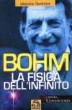 Bohm - La Fisica dell'Infinito  — Libro