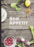 Bon Appetit - Ricette di Frutta e Verdura senza Sprechi  - Libro