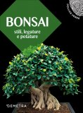 Bonsai - Stili, Legatura e Potatura
