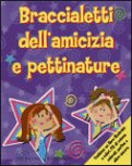Braccialetti dell'Amicizia e Pettinature