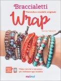 Braccialetti Wrap - Tecniche e Modelli Originali - Libro