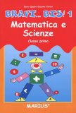 Bravi... Bis! - Vol.1 - Matematica Scienze   - Libro