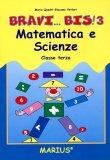 Bravi... Bis! - Vol.3 - Matematica Scienze   - Libro