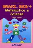 Bravi... Bis! - Vol.4 - Matematica Scienze   - Libro