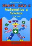 Bravi... Bis! - Vol.5 - Matematica Scienze Classe Quinta - Libro