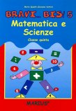 Bravi... Bis! - Vol.5 - Matematica Scienze Classe Quinta