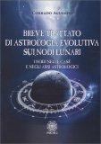 Breve Trattato di Astrologia Evolutiva sui Nodi Lunari - Libro