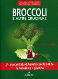 BROCCOLI E ALTRE CRUCIFERE Un concentrato di benefici per la salute, la bellezza e il giardino di Nathalie Cousin