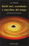 Buchi Neri, Wormholes e Macchine del Tempo - Libro
