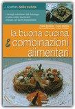 La Buona Cucina e Combinazioni Alimentari