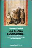 LA BUONA EDUCAZIONE Esperienze libertarie e teorie anarchiche in Europa da Godwin a Neill di Francesco Codello