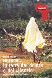Burundi, la Terra del Dolore e del Silenzio - Libro
