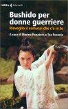 Bushido per Donne Guerriere - Libro