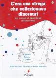 C'era una Strega che Collezionava Dinosauri — Libro