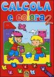 Calcola e Colora - Vol. 2