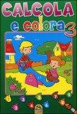 Calcola e Colora - Vol. 3