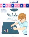 Calcolo Fino a 10 - I Piccoli Montessori (3-6 Anni) - Libro