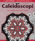 Caleidoscopi - Anti Stress Colouring Book - Libro