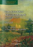 CALENDARIO DELLE SEMINE DI MARIA THUN® 2020 — CALENDARIO In omaggio il calendario da parete! di Maria Thun