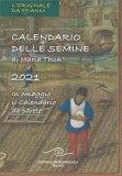 CALENDARIO DELLE SEMINE DI MARIA THUN® 2021 — CALENDARIO In omaggio il calendario da parete! di Maria Thun