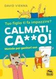Calmati, Ca**o! - Libro