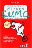 Cambia la tua Vita con il Metodo S.U.M.O. - Libro