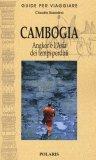 CAMBOGIA: Angkor e l'Asia dei tempi perduti
