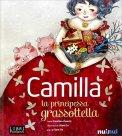 Camilla La Principessa Grassottella - Pop Up - Libro