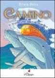 Camino - Il Treno che sapeva Sognare  - Libro