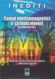 Campi Elettromagnetici e Sistemi Viventi - Fascino Discreto 2 - Libro