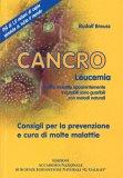 Cancro Leucemia e altre malattie apparentemente incurabili sono guaribili con metodi naturali - Libro