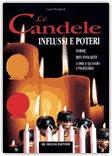 Le Candele, Influssi e Poteri