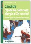 Candida, l'epidemia silenziosa: allergia del xx secolo?