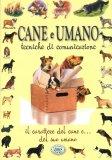 Cane e Umano - Tecniche di Comunicazione  - Libro