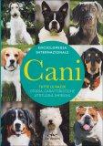 Enciclopedia internazionale: Cani - Tutte le Razze