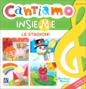Cantiamo Insieme - Le Stagioni - Libro + CD Audio