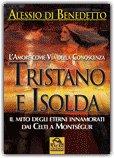 L'Amore come Via della Conoscenza. Tristano e Isolda