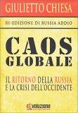 CAOS GLOBALE — Il ritorno della Russia e la crisi dell'Occidente di Giulietto Chiesa