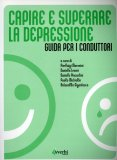 Capire e Superare la Depressione - Guida per i Conduttori  - Libro