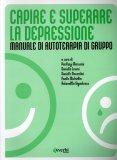 Capire e Superare la Depressione  - Libro